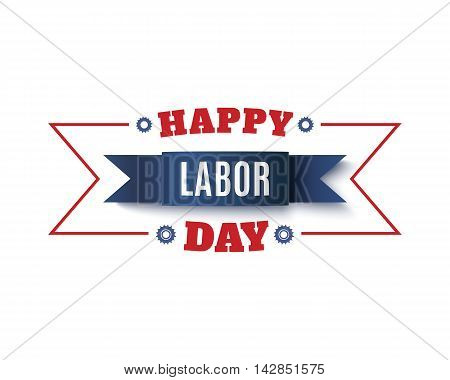 Happy Labor Day background. Label isolated om white background. Vector illustration.