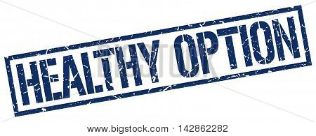 healthy option stamp. blue grunge square isolated sign