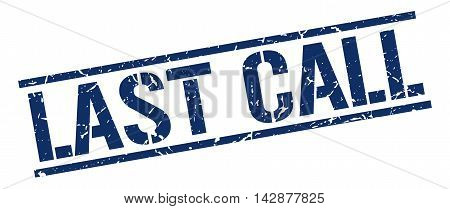 last call stamp. blue grunge square isolated sign