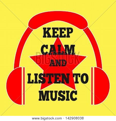 Color square poster with the words Keep calm and listen to music. Sign headphones star.