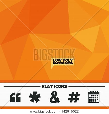 Triangular low poly orange background. Quote, asterisk footnote icons. Hashtag social media and ampersand symbols. Programming logical operator AND sign. Calendar flat icon. Vector