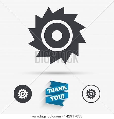 Saw circular wheel sign icon. Cutting blade symbol. Flat icons. Buttons with icons. Thank you ribbon. Vector