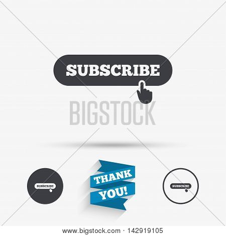 Subscribe with hand pointer sign icon. Membership symbol. Website navigation. Flat icons. Buttons with icons. Thank you ribbon. Vector