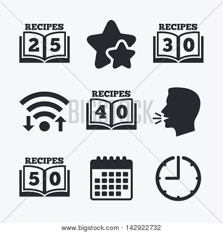 Cookbook icons. 25, 30, 40 and 50 recipes book sign symbols. Wifi internet, favorite stars, calendar and clock. Talking head. Vector