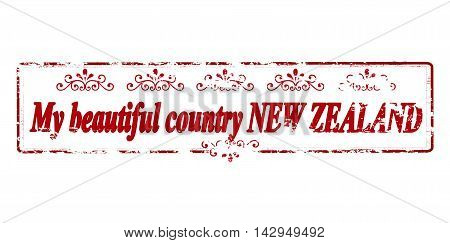 Rubber stamp with text my beautiful country New Zealand inside vector illustration