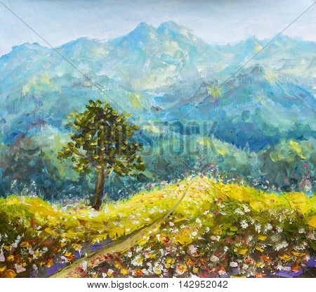 Colorful mountains oil painting. Sunny road in mountains. Solar flower meadow with a tree on a background of beautiful high mountains hand made oil painting on canvas. Impressionist art.