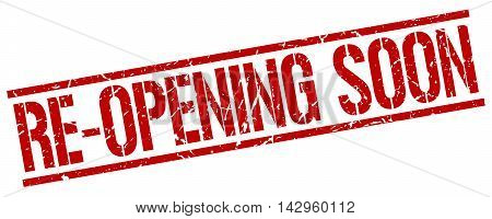re-opening soon stamp. red grunge square isolated sign