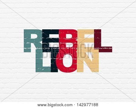 Politics concept: Painted multicolor text Rebellion on White Brick wall background