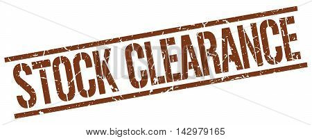 stock clearance stamp. brown grunge square isolated sign