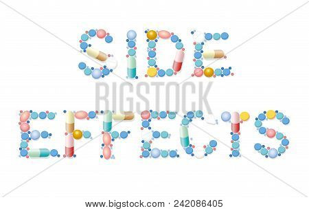 Side Effects Written With Pills, Tablets And Capsules. Isolated Vector Illustration On White Backgro