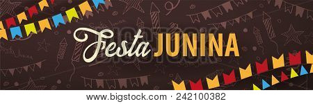 Festa Junina Background With Hand Draw Doodle Elements And Party Flags. Brazil Or Latin American Hol