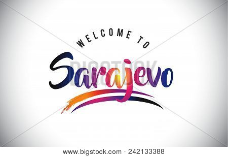 Sarajevo Welcome To Message In Purple Vibrant Modern Colors Vector Illustration.