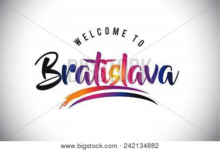 Bratislava Welcome To Message In Purple Vibrant Modern Colors Vector Illustration.