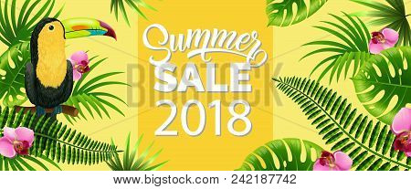 Summer Sale, Twenty Eighteen Yellow Banner Design With Palm Leaves, Tropical Flowers And Toucan Bird