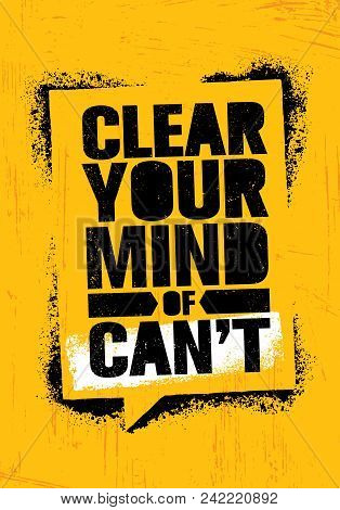 Clear Your Mind Of Cant. Inspiring Workout And Fitness Gym Motivation Quote Illustration Sign. Creat