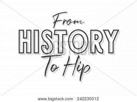 A Lettering Background History And Historians Quote.