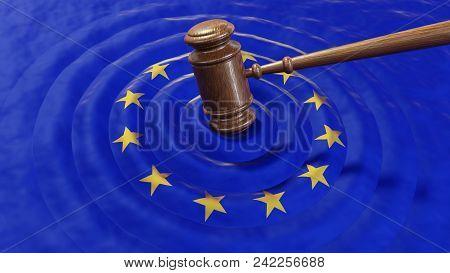 Judge Hammer Or Gavel Hitting Eu Flag. Concept Of Law, Gdpr Breach, Tax Fraud, Monetary Penalty, Cor