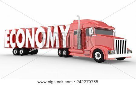 Economy Truck Hauler Transportation Cargo Word 3d Illustration