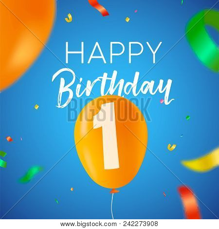 Happy Birthday 1 One Year Fun Design With Balloon Number And Colorful Confetti Decoration. Ideal For