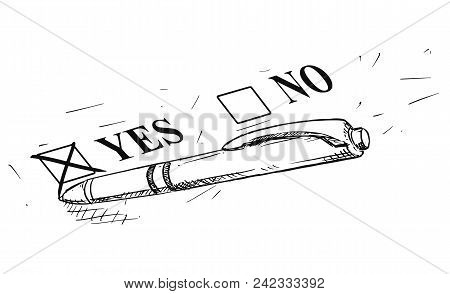 Vector Artistic Pen And Ink Drawing Illustration Of Yes And No Questionnaire Form And Ballpoint Pen.