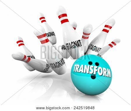 Transform or Stagnate Bowling Ball Strikes Pins 3d Render Illustration