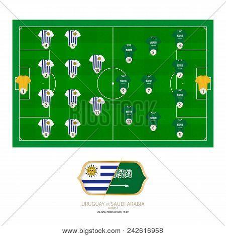 Football Match Uruguay Versus Saudi Arabia. Uruguay Preferred System Lineup 4-4-2, Saudi Arabia Pref