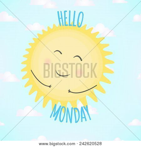 Vector Illustration With Smiling Sun And Word Hello Monday On Blue Background. Typography Motivation