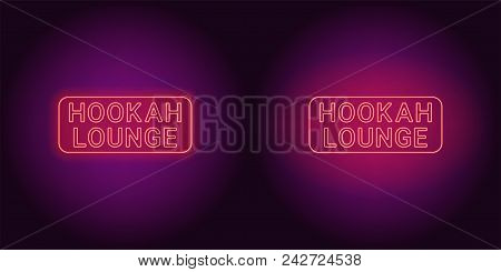 Neon Icon Of Red Hookah Lounge Inscription. Vector Illustration Of Red Neon Hookah Lounge Consisting