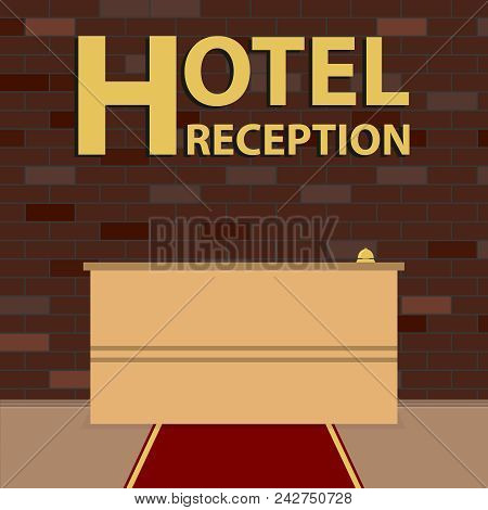Reception Hotel. Reception Desk In Front Of The Brick Wall. The Red Carpet. Flat Design, Vector Illu