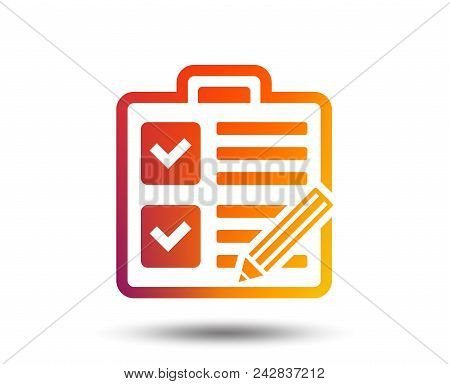Checklist With Pencil Sign Icon. Control List Symbol. Survey Poll Or Questionnaire Form. Blurred Gra