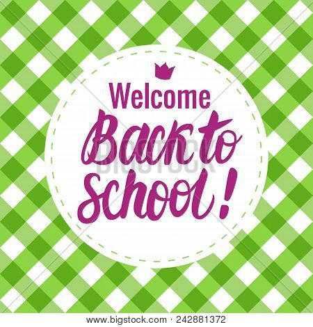 Vector Card Back To School Lettering. Round Icon On A Checkered Background. Children's Design.