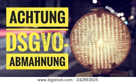 Lamp With In German Achtung Dsgvo-abmahnung In English Attention Dsgvo (gdpr) Warning