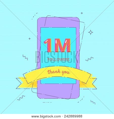1m Followers Card. One Million Followers Thank You Phrase With Phone And Ribbon. Template For Social
