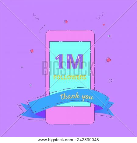 1m Followers Celebration Card. One Million Followers Thank You Phrase With Phone. Template For Socia