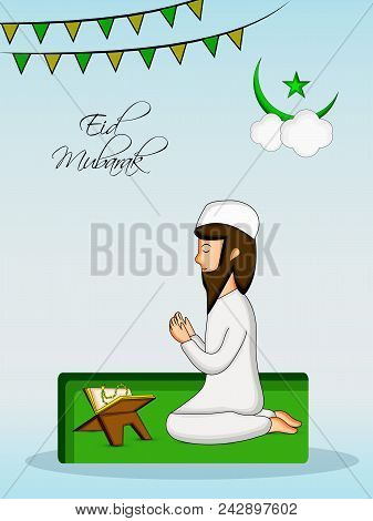 Illustration Of Muslim Holy Book Quran, Banner And Muslim Man Praying With Eid Mubarak Text On The O