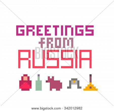 Greetings From Russia, Pixel Art Font Lettering For Prints, Cards, Poster, Banners. 8 Bit Old School