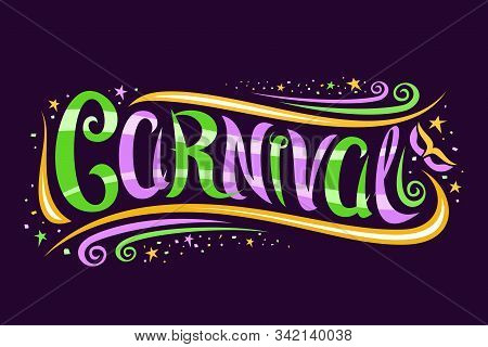 Vector Logo For Carnival Mardi Gras, Decorative Card With Curly Calligraphic Font, Design Swirls, Ye