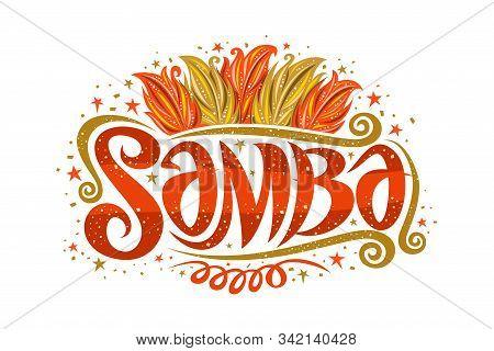 Vector Logo For Brazilian Samba, Decorative Sign Board For Samba School With Illustration Of Orange