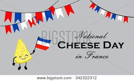 National Cheese Day In France. Postcard Or Banner For International Cheese Day. Cute Cartoon Cheesy