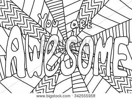 You Are Awesome - Coloring Book Page For Adults. Positive Phrase Colouring For Relaxing After Hard D