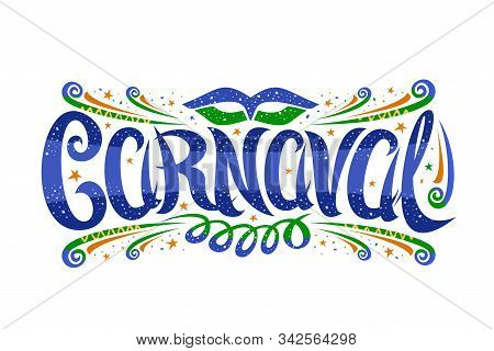 Vector Logo For Carnaval, Horizontal Label With Curly Calligraphic Font, Design Flourishes, Carnaval