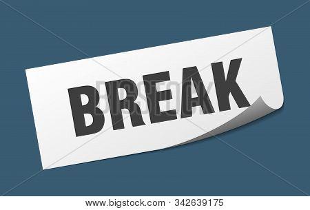 Break Sticker. Break Square Isolated Sign. Break