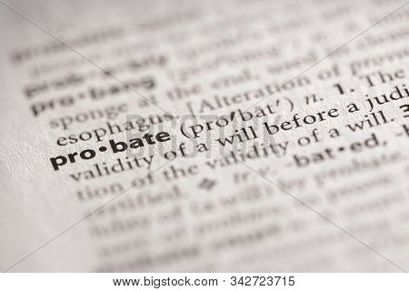 Selective Focus On The Dictionary Word Probate