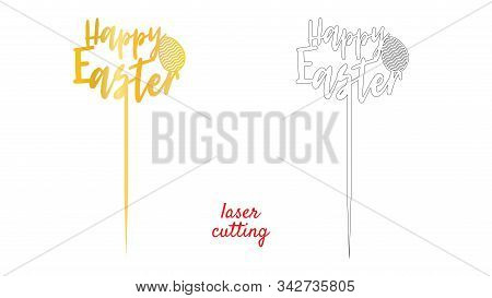 Sign Happy Easter cake topper for laser or milling cut. Cut for decoration design. Happy Easter topper. Holiday greeting. Elegant decoration. Laser cutting. Isolated design element. poster