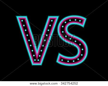 Blue Neon Versus Logo. Vs Vector Letters Illustration. Competition Icon. Ggame Concept Competitive V