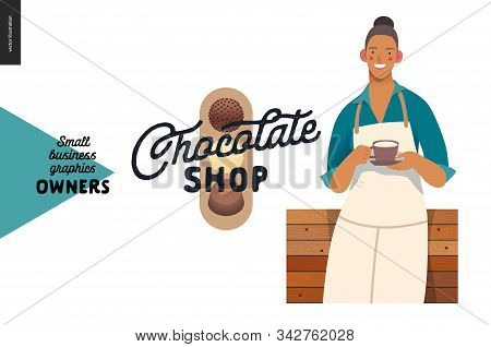 Chocolate Shop -small Business Owners Graphics -owner With A Cup. Modern Flat Vector Concept Illustr