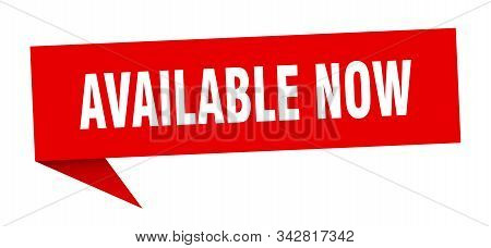 Available Now Speech Bubble. Available Now Sign. Available Now Banner