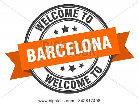 Barcelona Stamp. Welcome To Barcelona Orange Sign