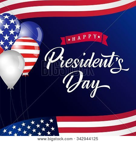 Happy Presidents Day Lettering, Usa Balloons And Flags. Happy President`s Day 17th February For Web