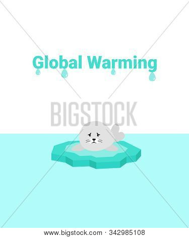 Global Warming Problem Ecology. Sad Scared Fur Seal On Ice Block, Icy Cliff Or Iceberg In The Ocean.
